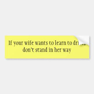 Bumper Sticker/wife