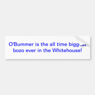 "Bumper sticker with ""O'Bummer is the all time big Car Bumper Sticker"
