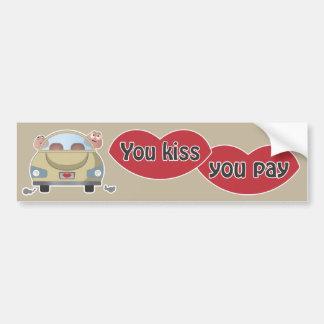 Bumper Sticker - You Kiss You Pay