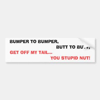 BUMPER TO BUMPER BUMPER STICKER