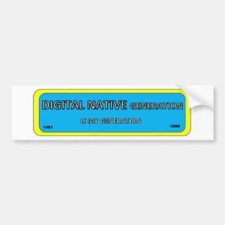 Bumper/window sticker for DIGITAL NATIVE