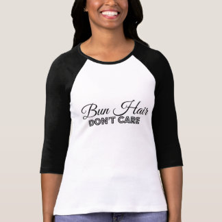Bun Hair Don't Care Shirt