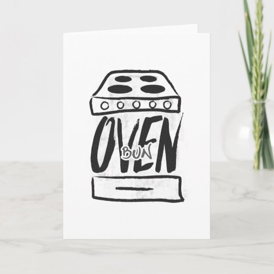 Bun in the oven - pregnancy announcement card