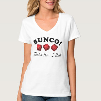 Bunco How I Roll Dice Game T-Shirt