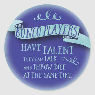 Bunco Players Have Talent - Water Color Style Classic Round Sticker