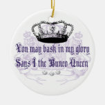 bunco - you may bask in my glory round ceramic decoration