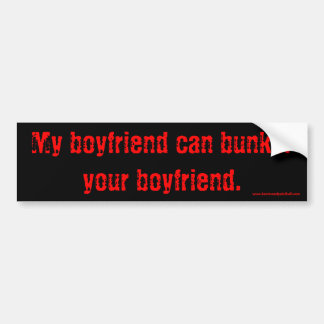 Bunker Your Boyfriend Bumper Sticker