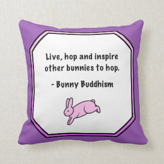"""Bunny Buddhism """"Inspire Others to Hop"""" Pillow"""