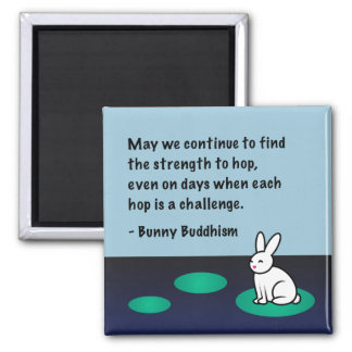 "Bunny Buddhism ""Strength to Hop"" Magnet"