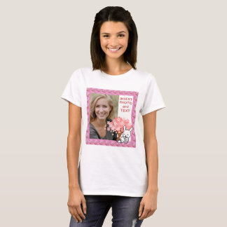 Bunny, Pink Flowers - Insert YOUR Photo & Text - T-Shirt