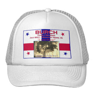 BURCH Family Reunion Cap Trucker Hat