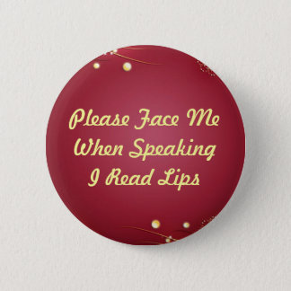 Burgandy I Read Lips Button
