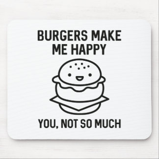 Burgers Make Me Happy Mouse Pad
