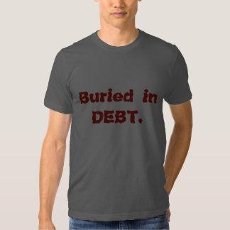 Buried in Debt. Tshirt