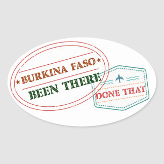 Burkina Faso Been There Done That Oval Sticker