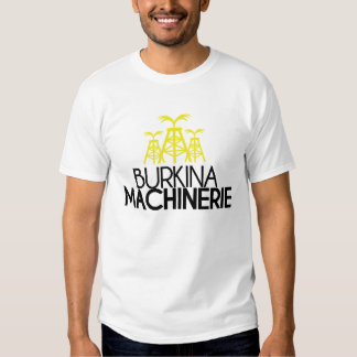 Burkina-Machinerie Shirt