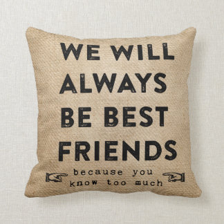 Burlap Best Friends Forever Funny Cushion