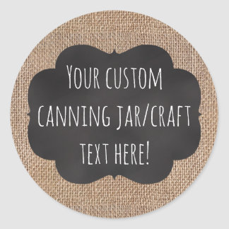 Burlap Chalkboard Look Custom Printed Canning Jar Classic Round Sticker