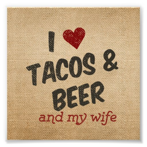 Burlap I heart Tacos Beer Wife Photo Print