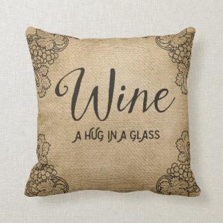 Burlap Wine A Hug in a Glass Cushion