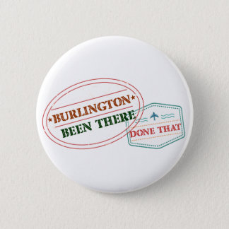 Burlington Been there done that 6 Cm Round Badge