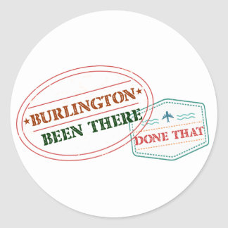 Burlington Been there done that Classic Round Sticker