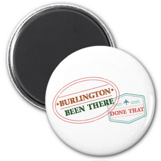 Burlington Been there done that Magnet