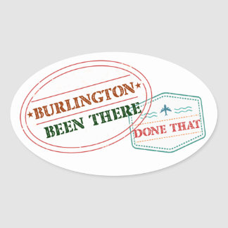 Burlington Been there done that Oval Sticker