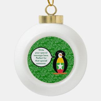 Burmese or Myanmar Holiday Mr. Penguin Ceramic Ball Christmas Ornament