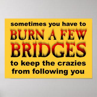 Burn A Few Bridges Funny Poster Sign