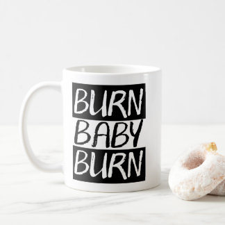 Burn Baby Burn Coffee Mug