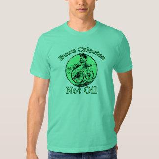Burn Calories Not Oil T-shirt