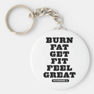 BURN FAT - GET FIT - FEEL GREAT Fitness Motivation Basic Round Button Key Ring