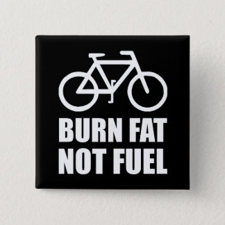 Burn Fat Not Fuel Bike 15 Cm Square Badge