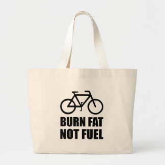 Burn Fat Not Fuel Bike Large Tote Bag