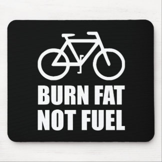 Burn Fat Not Fuel Bike Mouse Pad