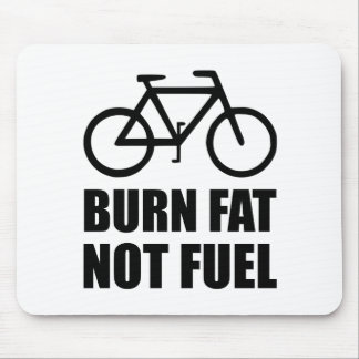 Burn Fat Not Fuel Bike Mouse Pad
