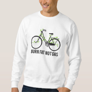 Burn fat not gas sweatshirt