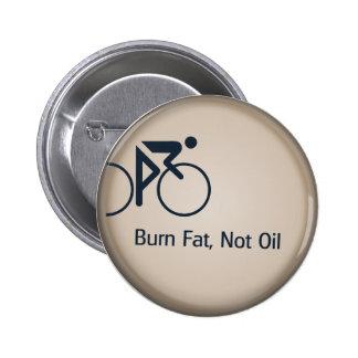 Burn Fat Not Oil 6 Cm Round Badge