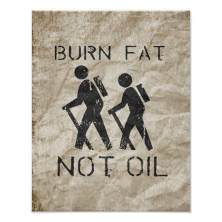 BURN FAT. NOT OIL. (HIKING) POSTERS