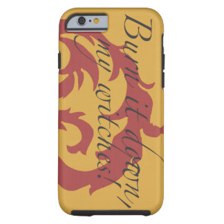 Burn It Down, My Witches! Tough iPhone 6 Case
