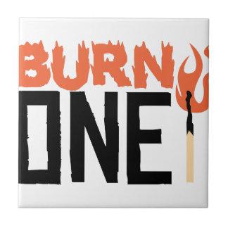 Burn One Ceramic Tile