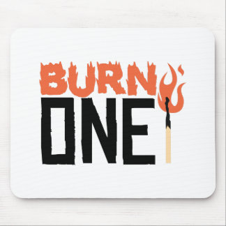 Burn One Mouse Pad