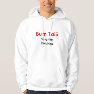 Burn Taiji, Save the Dolphins Hoodie