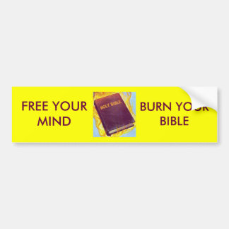 Burn Your Bible Bumper Sticker