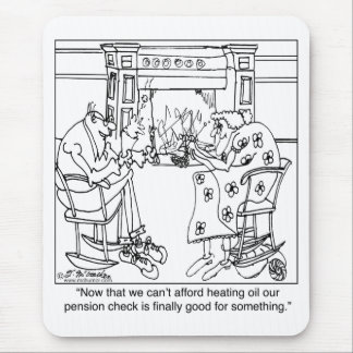 Burn Your Pension Check to Keep Warm Mouse Pad