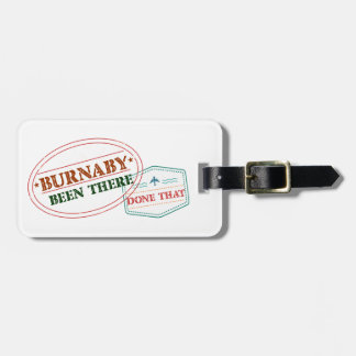 Burnaby Been there done that Luggage Tag