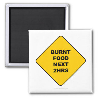Burnt Food Next 2 Hours - Magnet
