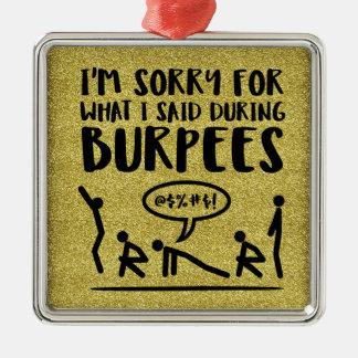 Burpee Sorry (glitter) Metal Ornament