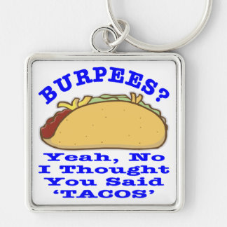 Burpees I Thought You Said Tacos Silver-Colored Square Key Ring